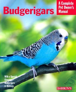 Budgerigars: Everything About Purchase, Care, Nutrition, Behavior, and Training (Paperback)