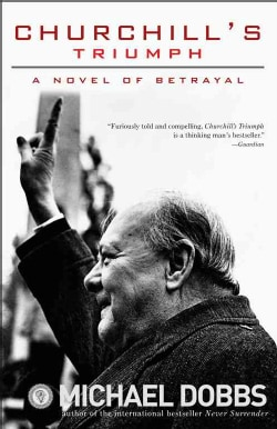 Churchill's Triumph: A Novel of Betrayal (Paperback)
