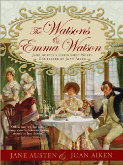 The Watsons and Emma Watson: Jane Austen's Unfinished Novel Completed (Paperback)