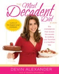 The Most Decadent Diet Ever! (Paperback)