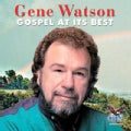 Gene Watson - Gospel At Its Best