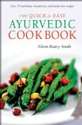 The Quick & Easy Ayurvedic Cookbook (Paperback)