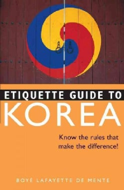 Etiquette Guide To Korea: Know the Rules That Make the Difference! (Paperback)