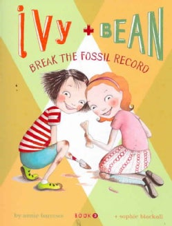 Ivy and Bean Break the Fossil Record (Paperback)