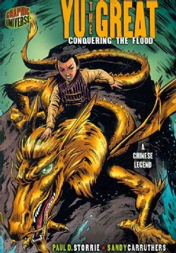 Graphic Myths and Legends: Yu the Great Conquering the Flood (Paperback)