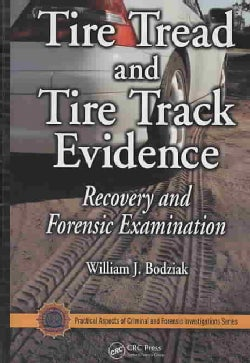 Tire Tread and Tire Track Evidence: Recovery and Forensic Examination (Hardcover)