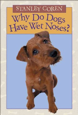 Why Do Dogs Have Wet Noses? (Paperback)