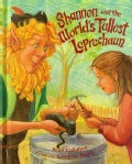 Shannon and the World's Tallest Leprechaun (Hardcover)