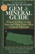 The Treasure Hunter's Gem & Mineral Guides to the U.S.A.: Where & How to Dig, Pan and Mine Your Own Gems & Minera... (Paperback)