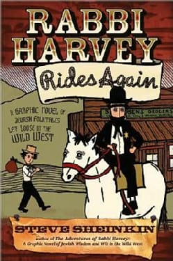 Rabbi Harvey Rides Again: A Graphic Novel of Jewish Folktales Let Loose in the Wild West (Paperback)