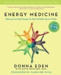 Energy Medicine: Balancing Your Body's Energies for Optimal Health, Joy, and Vitality (Paperback)