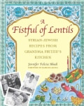 A Fistful of Lentils: Syrian-Jewish Recipes from Grandma Fritzie's Kitchen (Paperback)