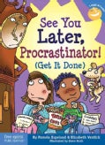 See You Later Procrastinator!: (Get It Done) (Paperback)
