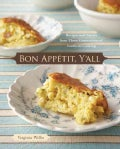 Bon Appetit, Y'All: Recipes and Stories from Three Generations of Southern Cooking (Hardcover)