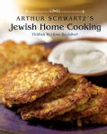 Arthur Schwartz's Jewish Home Cooking: Yiddish Recipes Revisited (Hardcover)