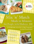 Mix 'n Match Meals in Minutes for People with Diabetes: A No-brainer Solution to Meal Preparation (Paperback)