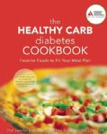 The Healthy Carb Diabetes Cookbook: Favorite Foods to Fit Your Meal Plan (Paperback)
