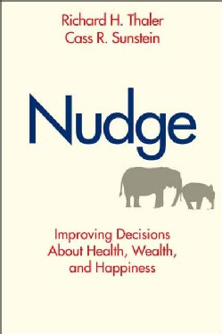 Nudge: Improving Decisions About Health, Wealth, and Happiness (Hardcover)