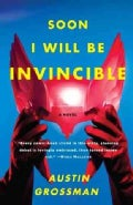 Soon I Will be Invincible (Paperback)