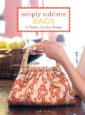 Simply Sublime Bags: 30 No-Sew, Low-Sew Projects (Paperback)