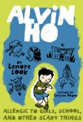 Alvin Ho Allergic to Girls, School, and Other Scary Things (Hardcover)