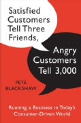 Satisfied Customers Tell Three Friends, Angry Customers Tell 3,000: Running a Business in Today's Consumer-Driven... (Hardcover)