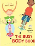 The Busy Body Book: A Kid's Guide to Fitness (Paperback)