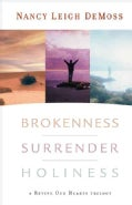 Brokenness Surrender Holiness: A Revive Our Hearts Trilogy (Hardcover)