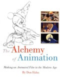 The Alchemy of Animation: Making an Animated Film in the Modern Age (Paperback)