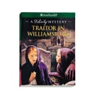 Traitor in Williamsburg: A Felicity Mystery (Paperback)