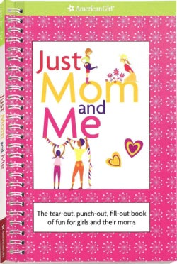 Just Mom and Me: The Tear-out, Punch-out, Fill-out Book of Fun for Girls and Their Moms (Paperback)