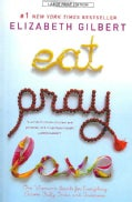Eat, Pray, Love: One Woman's Search for Everything Across Italy, India and Indonesia (Paperback)