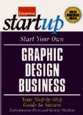 Start Your Own Graphic Design Business: Your Step-by-step Guide to Success (Paperback)