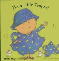 I'm a Little Teapot! (Board book)
