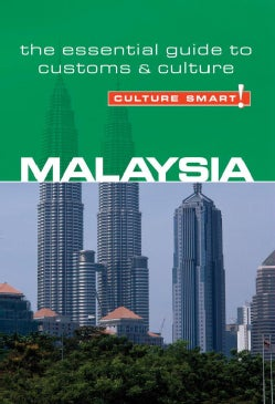 Culture Smart! Malaysia: The Essential Guide to Customs & Culture (Paperback)
