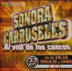Sonora Carruseles - Al Son De Los Cueros: 33 Super HIts