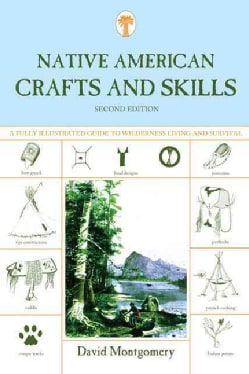 Native American Crafts and Skills: A Fully Illustrated Guide to Wilderness Living and Survival (Paperback)