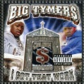 Big Tymers - I Got That Work (Parental Advisory)
