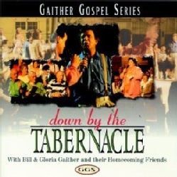 Bill & Gloria Gaither - Down by the Tabernacle