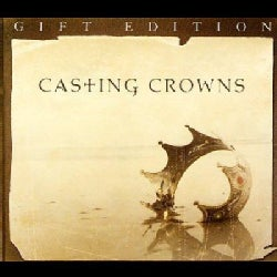 Casting Crowns - Casting Crowns Gift Edition