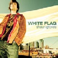 Shaun Groves - White Flag