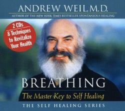 Andrew Weil - Breathing:Master Key of Self Healing
