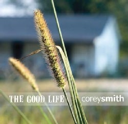 Corey Smith - The Good Life