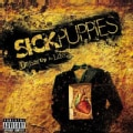 Sick Puppies - Dressed Up as Life (Parental Advisory)