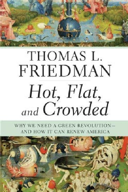 Hot, Flat, and Crowded: Why We Need a Green Revolution--and How It Can Renew America (Hardcover)