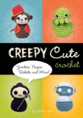 Creepy Cute Crochet: Zombies, Ninjas, Robots, and More! (Hardcover)