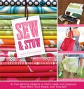 Sew & Stow: 31 Fun Sewing Projects to Carry, Hold, and Organize Your Stuff, Your Home, and Yourself! (Paperback)