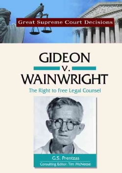 Gideon V. Wainwright: The Right to Free Legal Counsel (Hardcover)