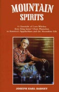 Mountain Spirits: A Chronicle of Corn Whiskey from King James' Ulster Plantation to America's Appalachians and th... (Paperback)