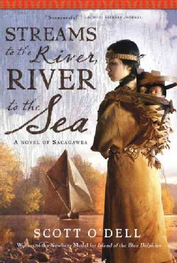Streams to the River, River to the Sea: A Novel of Sacagawea (Paperback)